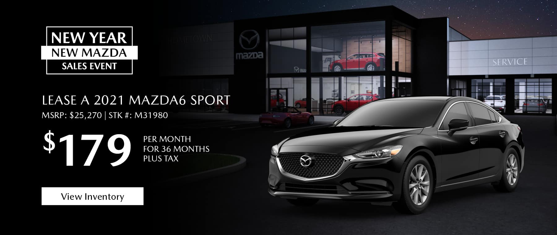 Lease the 2021 Mazda6 Sport for $179 per month, plus tax for 36 months. Click or tap here to view our inventory.