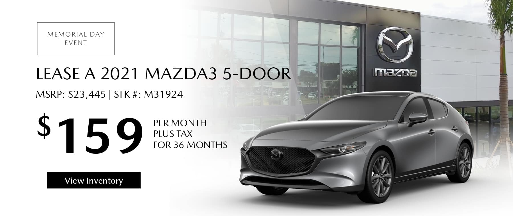 Lease the 2021 Mazda3 hatchback for $159 per month, plus tax for 36 months. Click or tap here to view our inventory.