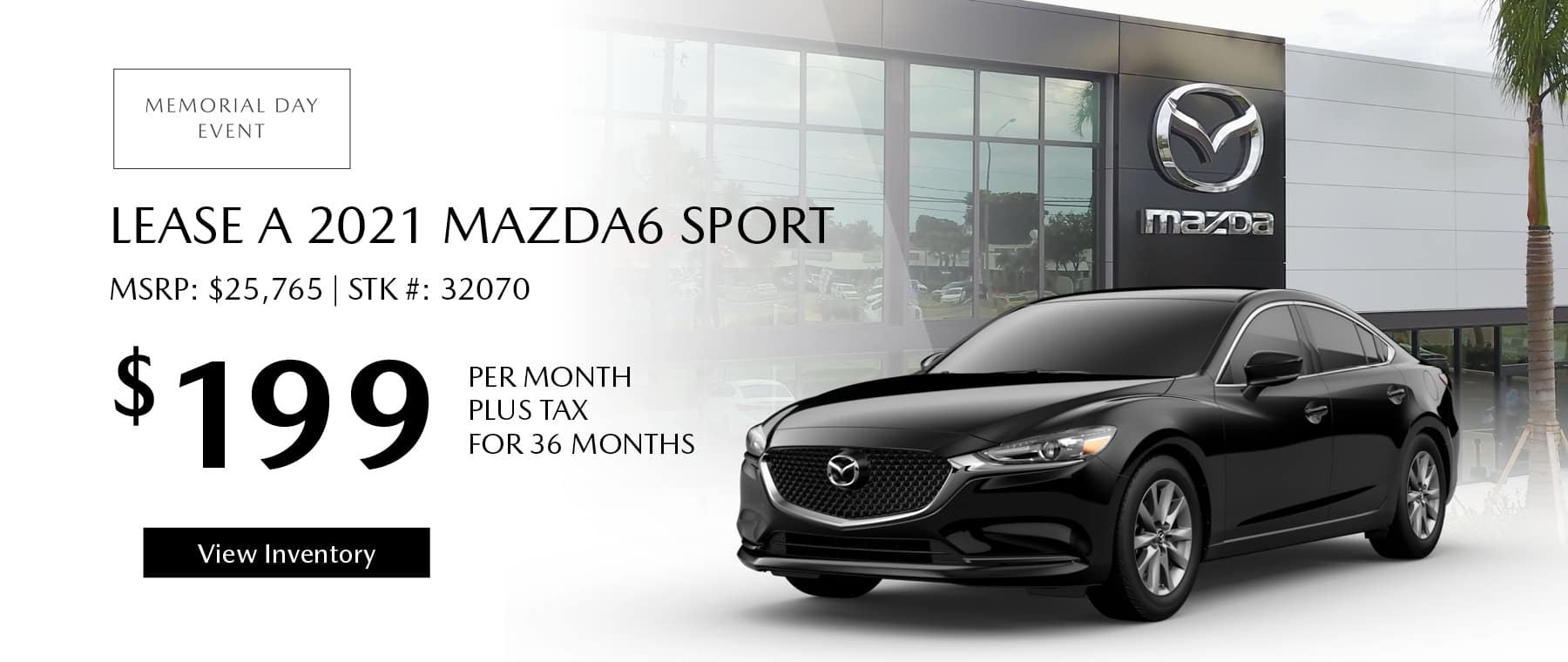 Lease the 2021 Mazda6 Sport for $199 per month, plus tax for 36 months. Click or tap here to view our inventory.
