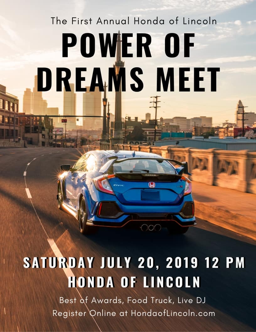 Honda Of Lincoln >> Power Of Dreams Meet Honda Of Lincoln Power Of Dreams Meet