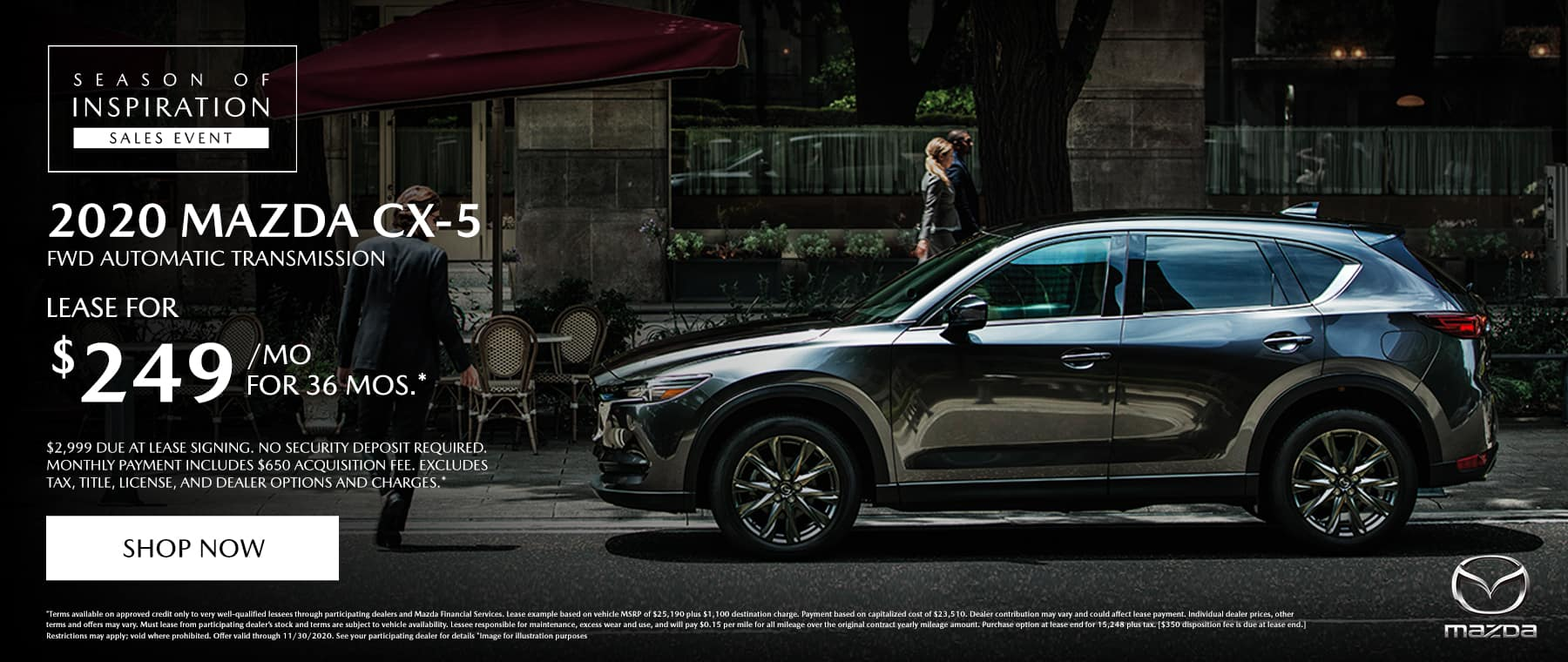 2020 CX-5 (FWD / Automatic Transmission) lease for $249 a month / 36 months
