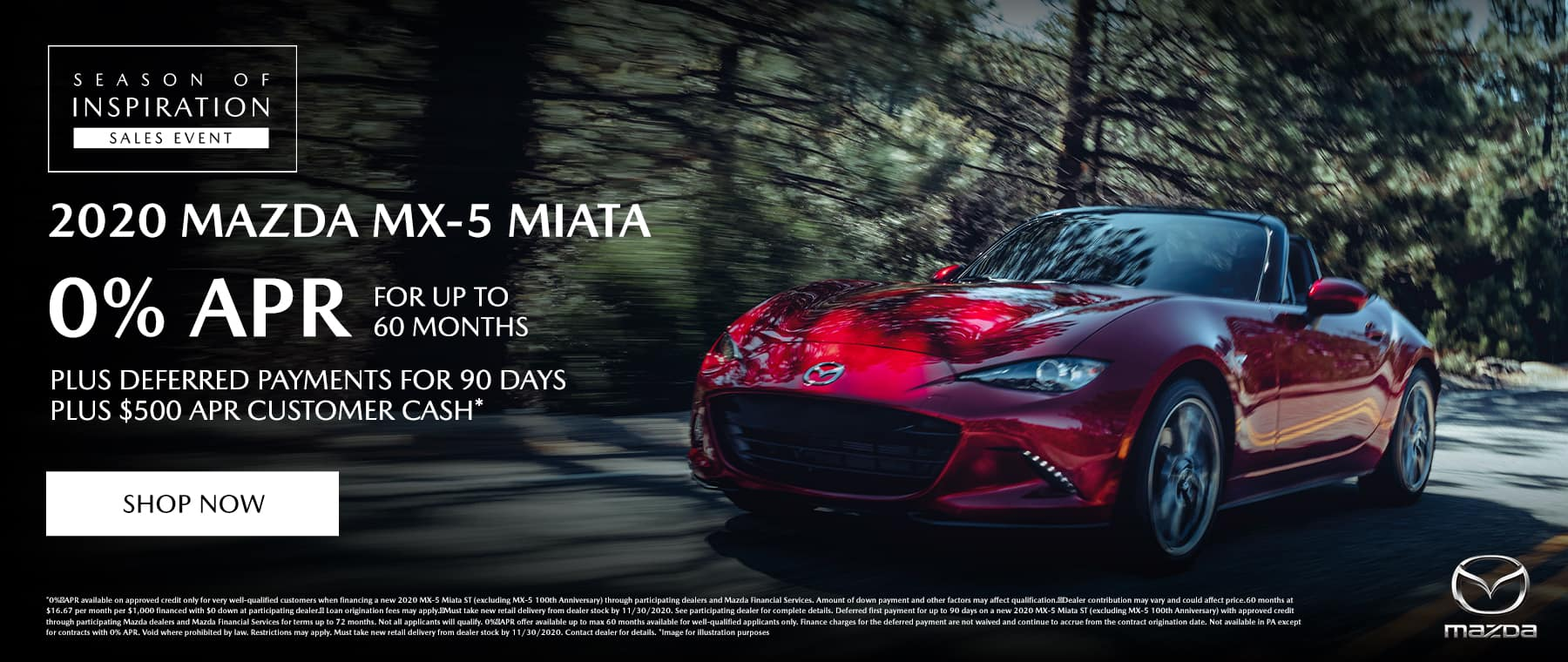 2020 Mazda MX-5 Miata 0% APR for up to 60 MONTHS PLUS DEFERRED PAYMENTS FOR 90 DAYS PLUS $500 APR CUSTOMER CASH