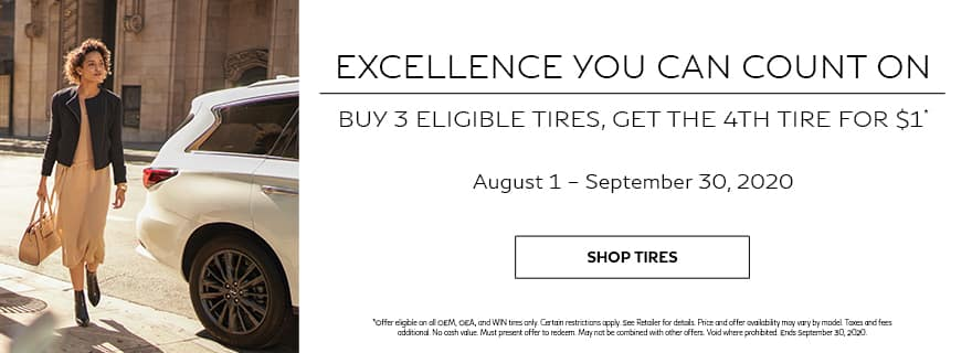 Excellence you can count on. Buy 3 eligible tires, get the 4th tire for $1. Now through September 30, 2020. Click to shop tires.