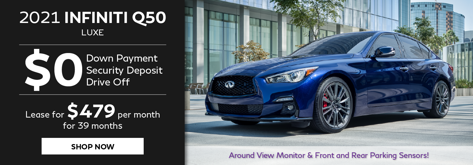 2021 INFINITI Q50 Zero down leases. Click to shop now.