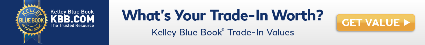 Get your Kelley Blue Book trade-in value. Click here.