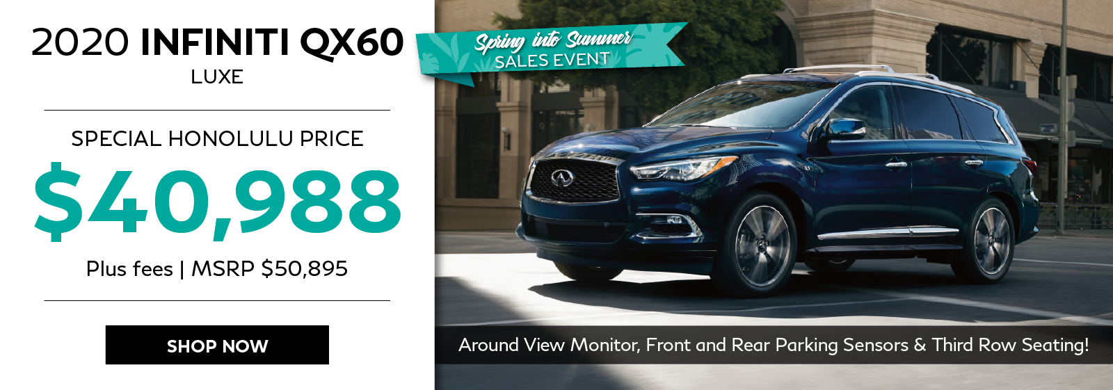 Spring Into Summer Sales Event. 2020 QX60 special sale price offer. Click to shop now.