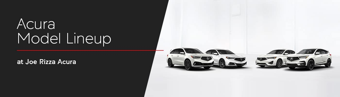 Acura Model Lineup at Joe Rizza Acura