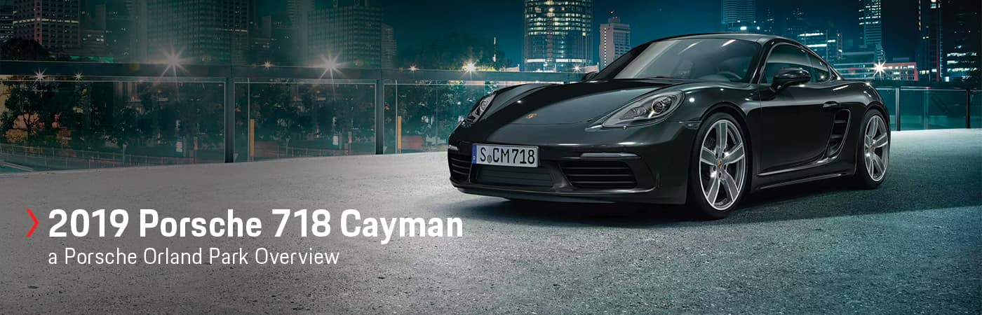 2019 Porsche 718 Cayman Model Overview at Porsche Orland Park