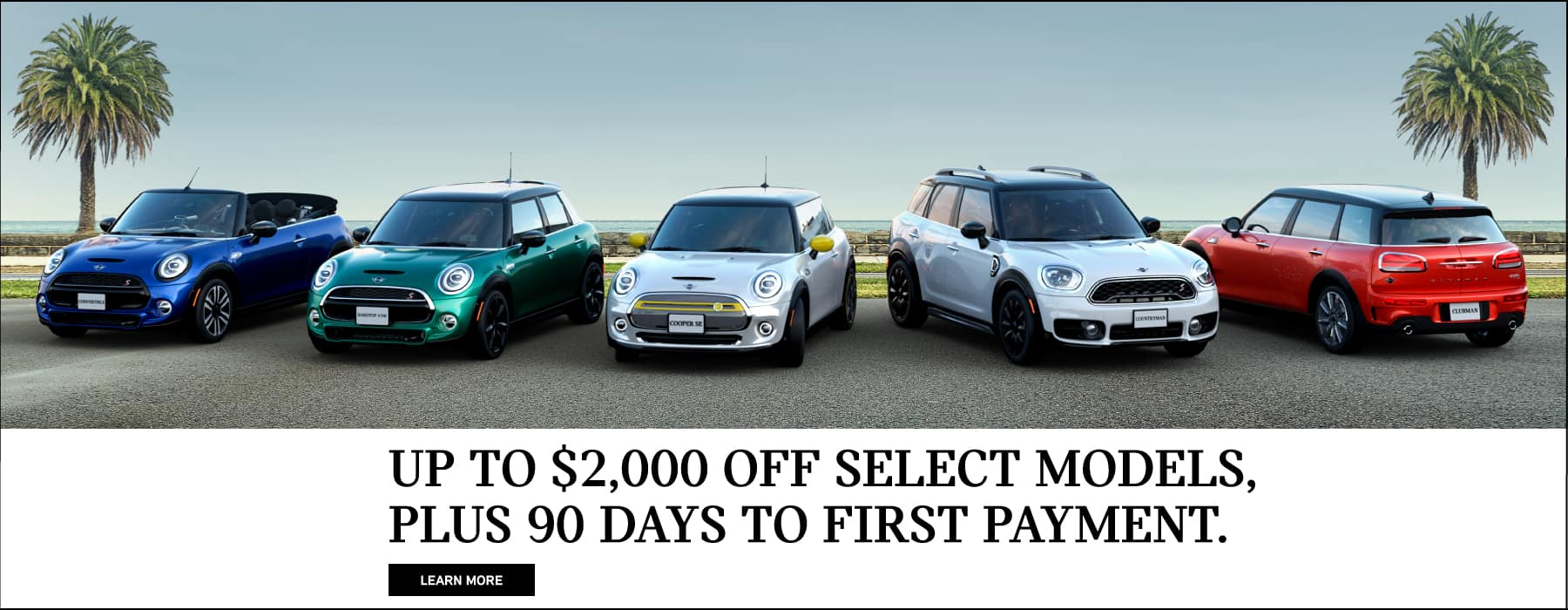 UP TO $2,000 OFF SELECT MODELS, PLUS 90 DAYS TO FIRST PAYMENT
