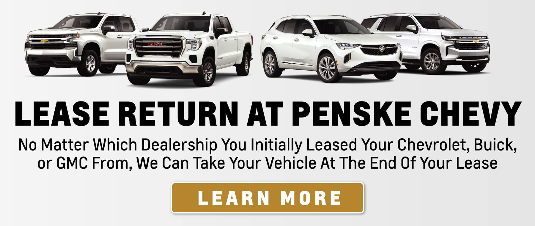 Lease Return - No Matter Where You Initially Leased Your Chevy, Buick or GMC, We Can Take It Back