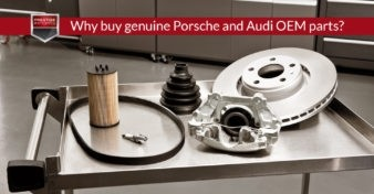 Why buy genuine Porsche and Audi OEM parts?