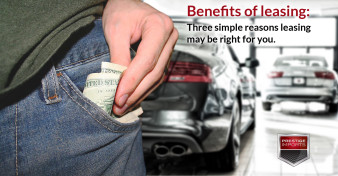Benefits of leasing: Three simple reasons leasing may be right for you.