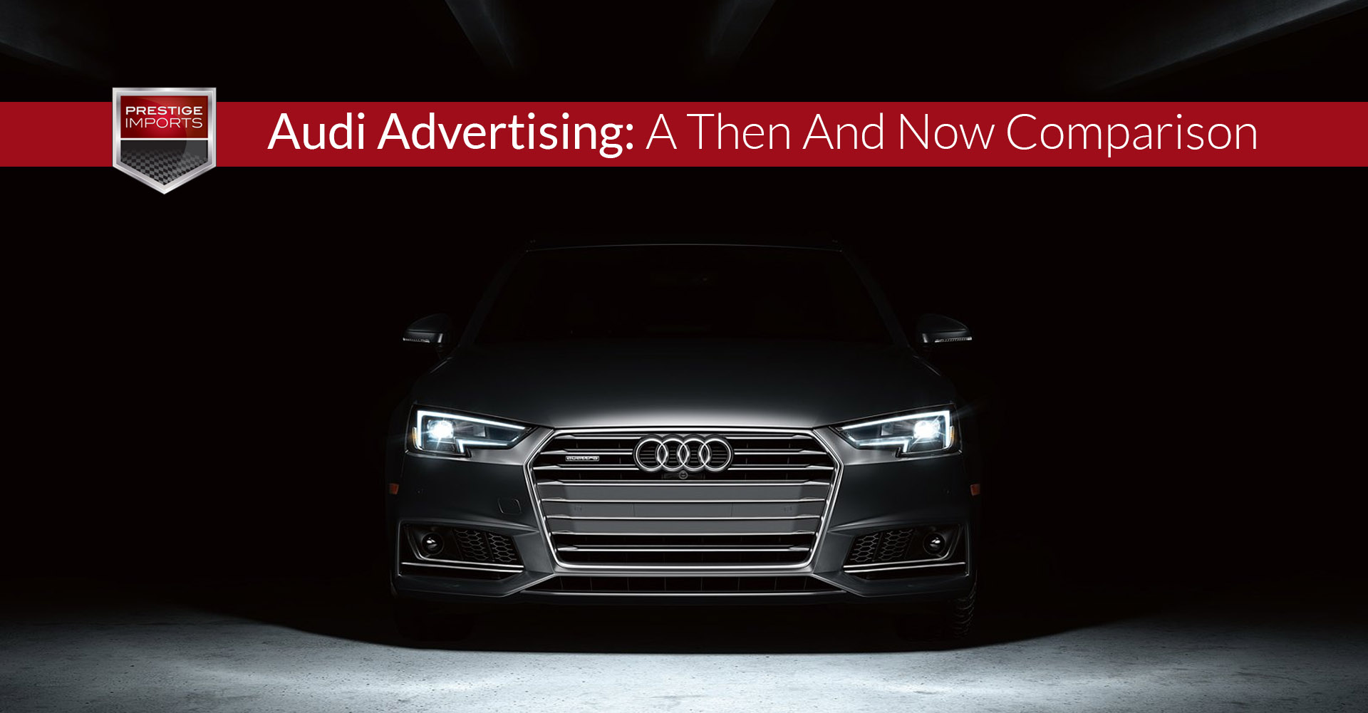 Audi Advertising A Then And Now Comparison