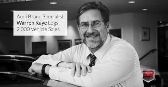 Audi Brand Specialist Warren Kaye Logs 2,000 Vehicle Sales