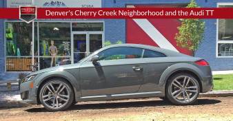 Denver's Cherry Creek Neighborhood and the stylish Audi TT