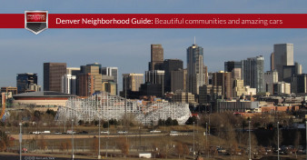 Denver Neighborhood Guide - Beautiful communities and amazing cars