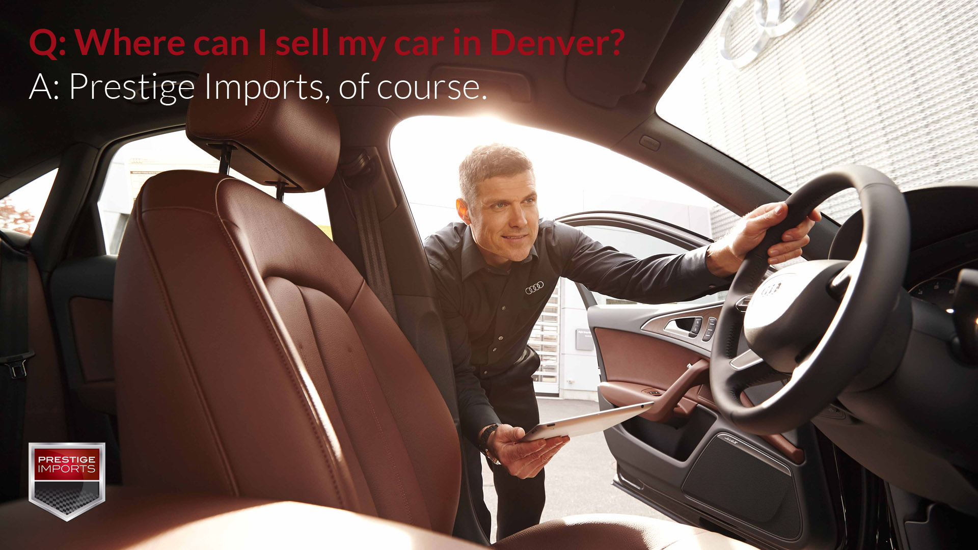 Q: Where can I sell my car in Denver? A: Prestige Imports, of course.