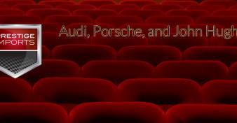 Audi, Porsche, John Hughes