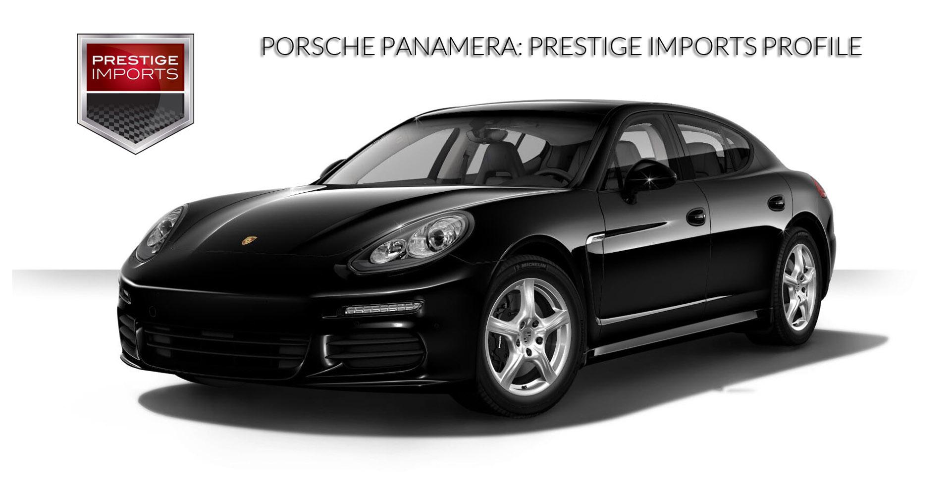 Porsche Panamera Prestige Imports Profile