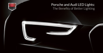 Porsche and Audi LED Lights -The Benefits of Better Lighting