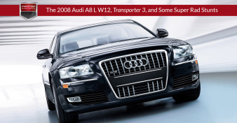 "Photo of a Black 2008 Audi A8 L W12. Used to illustrate the article ""The Audi A8, Transporter 3, and Some Super Rad Stunts""."