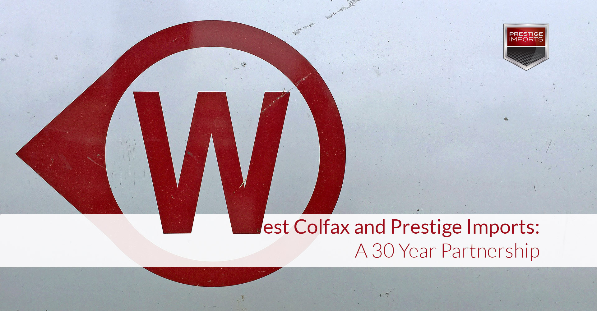 West Colfax And Prestige Imports A 30 Year Partnership
