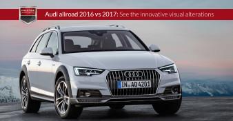 Audi allroad 2016 vs 2017 - See the innovative visual alterations