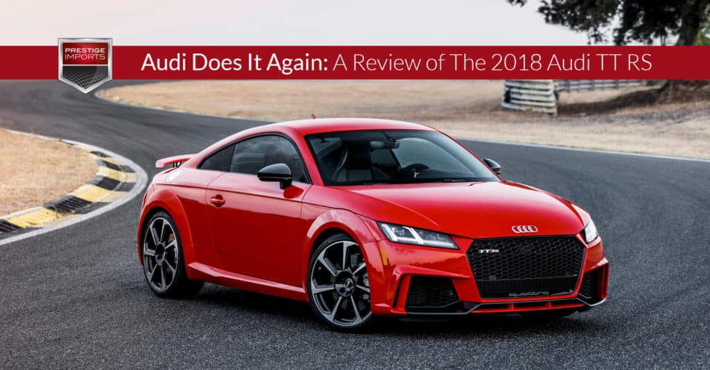 "Photo of the 2018 Audi TT RS on the race track. Used to illustrate the article ""Audi Does It Again: A Review of The 2018 Audi TT RS""."