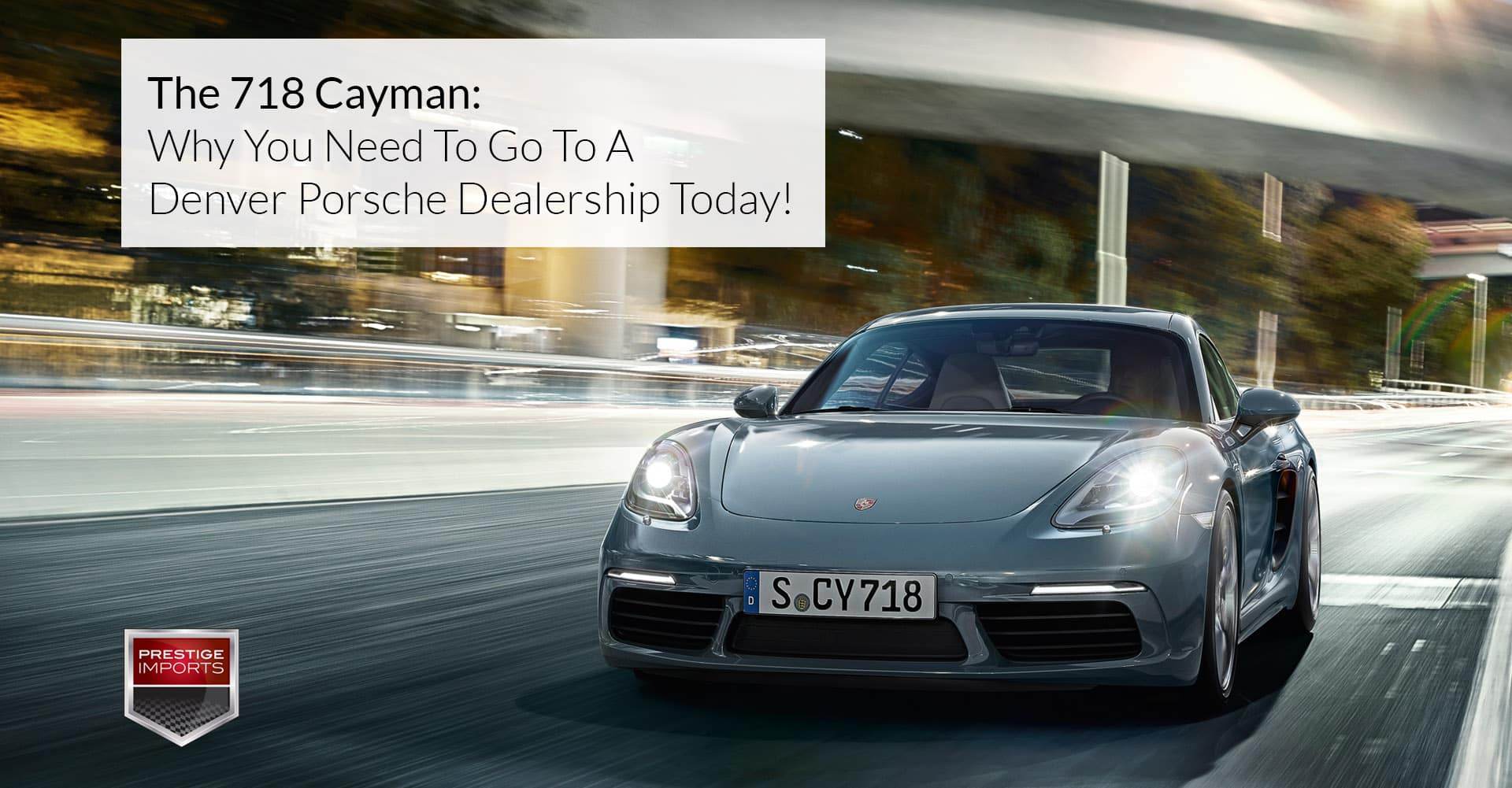 the 718 cayman get yours at a denver porsche dealership today