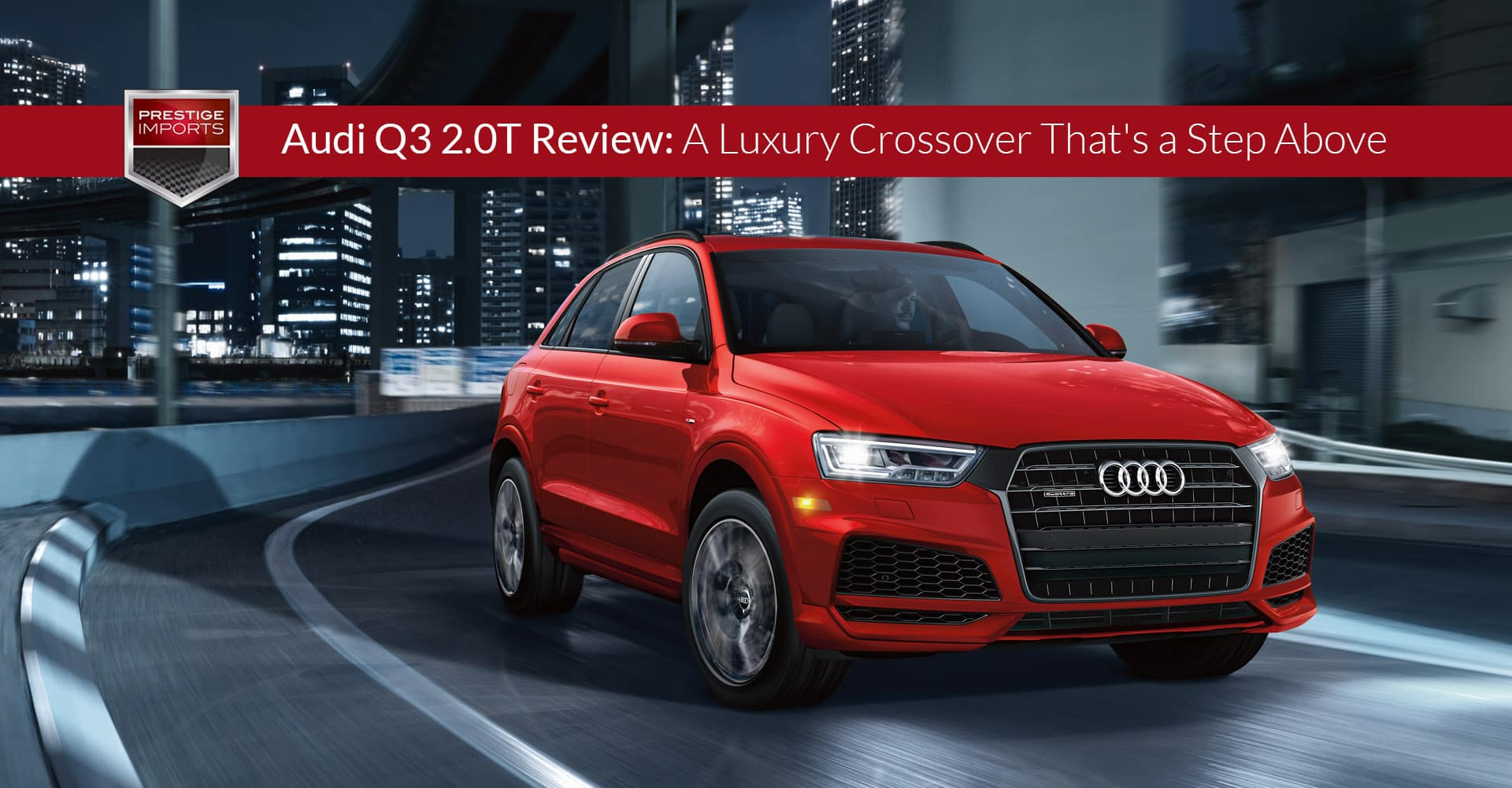audi q3 2.0t review: a luxury crossover that's a step above