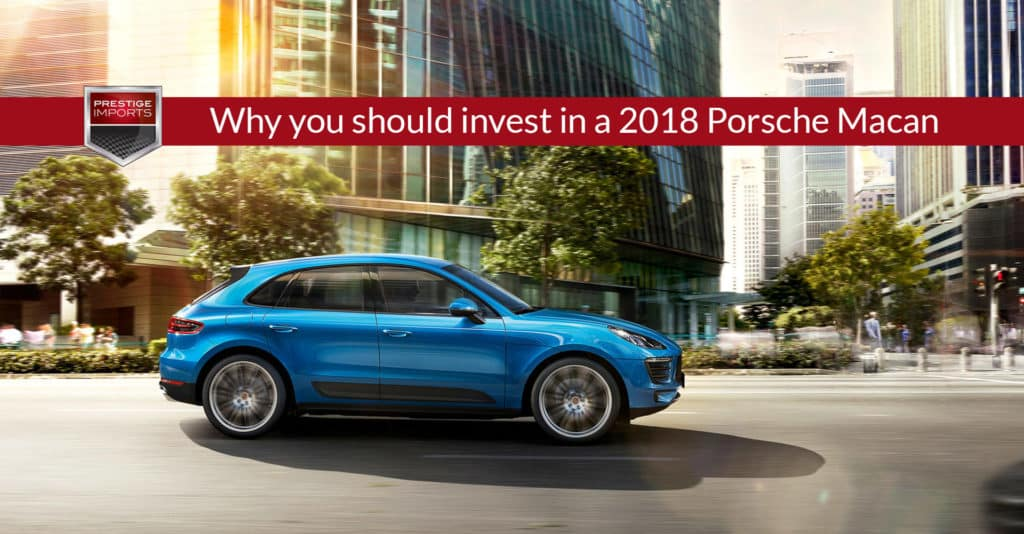 """Photo of a 2018 Porsche Macan on a city street. Used to illustrate the article, """"Why you should invest in a 2018 Porsche Macan""""."""