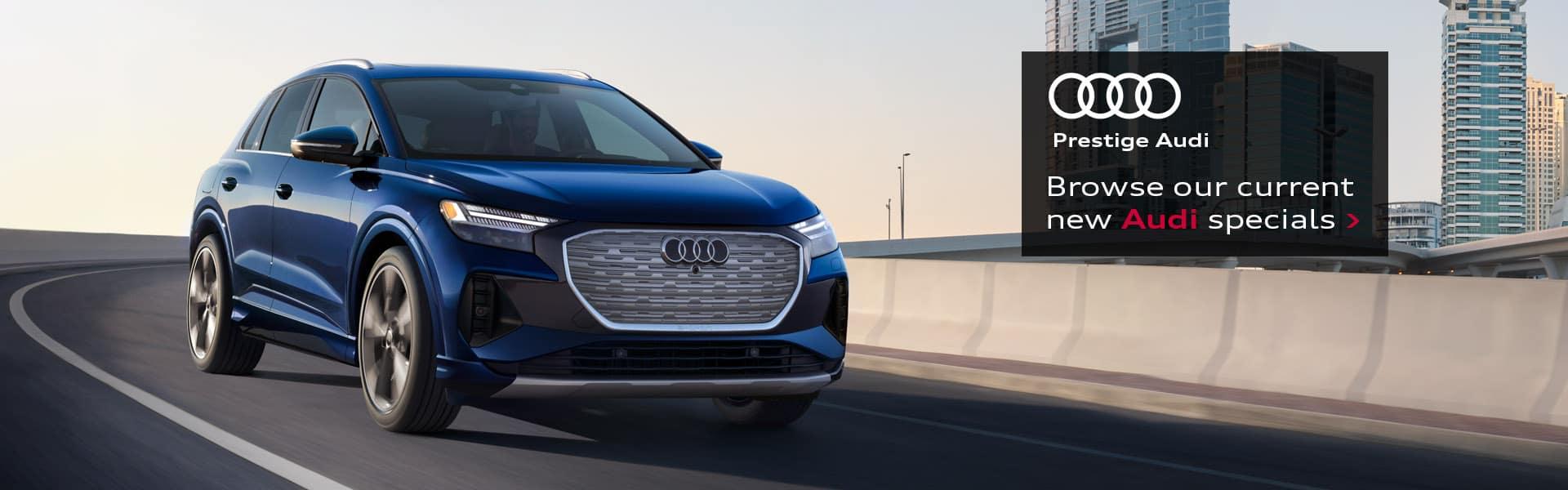 Prestige Audi - Browse Our Current New Audi Specials - Q4