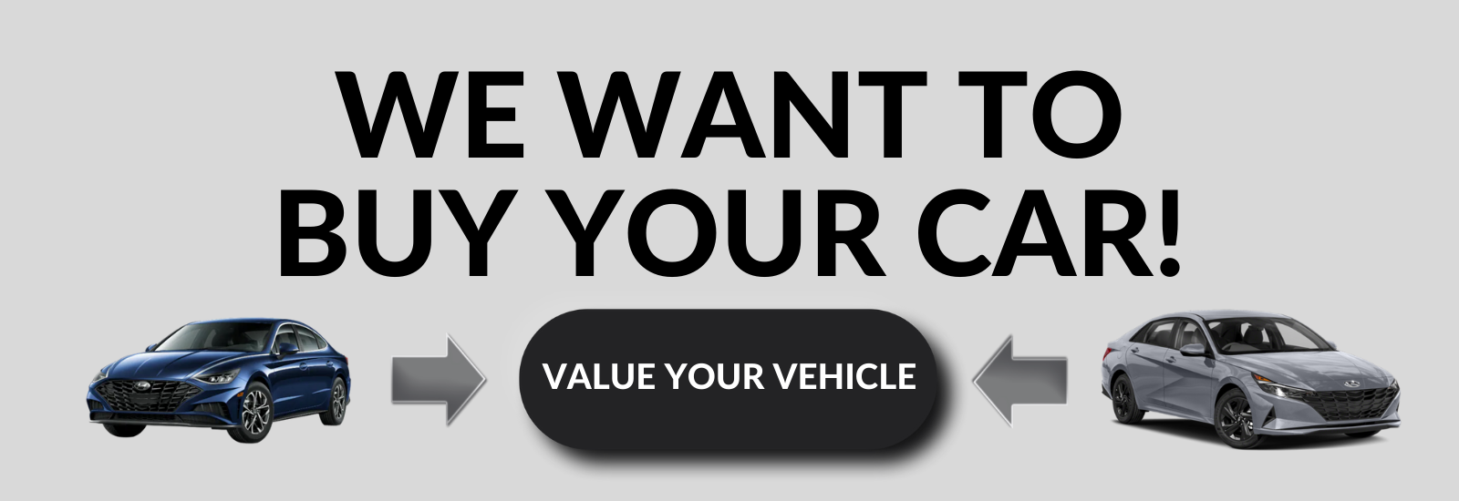WE WANT TO BUY YOUR CAR! Westside Hyundai