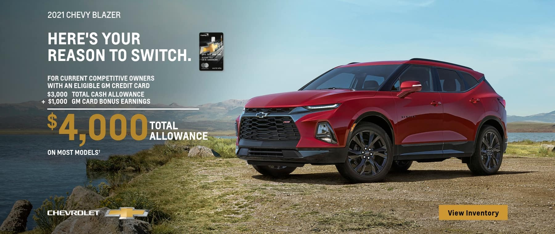 2021 chevy blazer for current competitive owners with an eligible gm credit card $3,000 total cash allowance + $1,000 gm card bonus earnings chevrolet $4,000: total allowance view inventory on most models