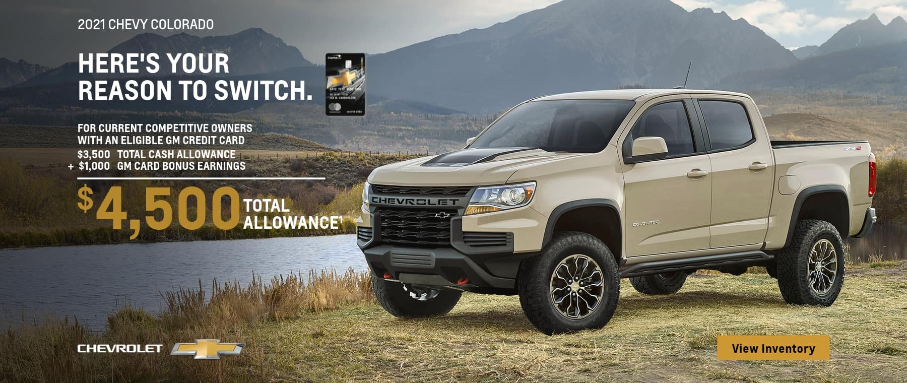 2021 chevy colorado for current competitive owners with an eligible gm credit card $3,500 total cash allowance + $1,000 gm card bonus earnings srtviselgt lee chevrolet $4,500 total allowance1 view inventory