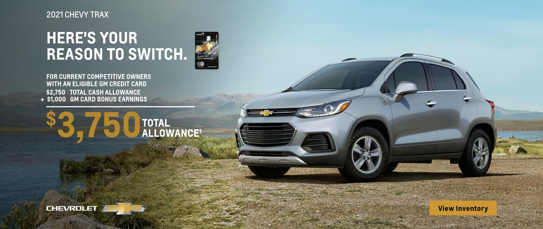 2021 chevy trax for current competitive owners with an eligible gm credit card $2,750 total cash allowance + $1,000 gm card bonus earnings chevrolet $3,750; total allowance1 3 view inventory